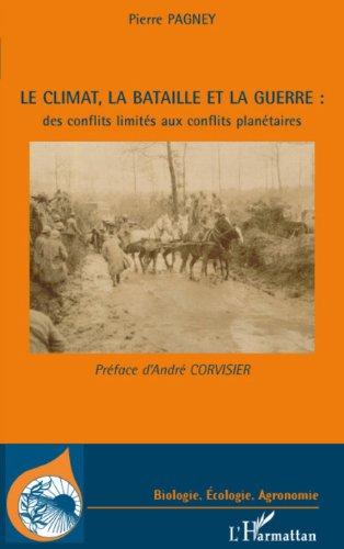 Télécharger en ligne Le climat, la bataille et la guerre : des conflits limités aux conflits planétaires epub, pdf