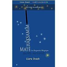 Matéhaksamim - La Baguette Magique: Direction d'étude (Technique Alexander t. 38) (French Edition)