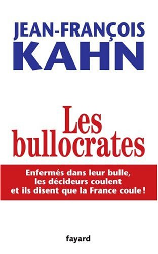 Les Bullocrates par Jean-Francois Kahn