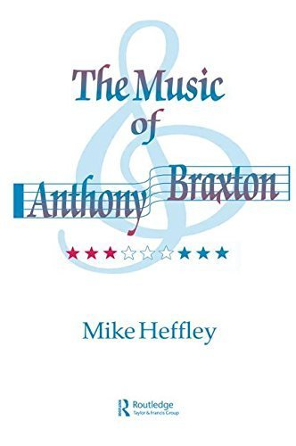 Music of Anthony Braxton (The Excelsior Profile Series of American Composers) 1st edition by Heffley (2001) Paperback
