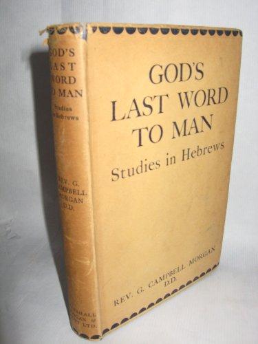 God's Last Word to Man: Studies in Hebrews
