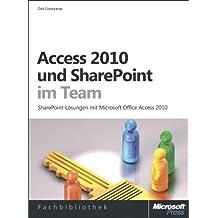 Access 2010 und SharePoint im Team: SharePoint-LösungenmitMicrosoftOfficeAccess2010