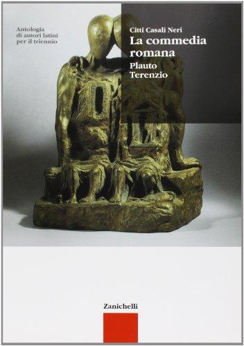 Antologia di autori latini. La commedia romana. Plauto, Terenzio. Per il triennio