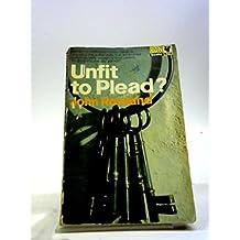 Unfit to plead? Four Studies in Criminal Responsability