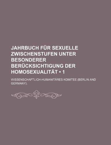 Jahrbuch Fur Sexuelle Zwischenstufen Unter Besonderer Ber Cksichtigung Der Homosexualit T (1)