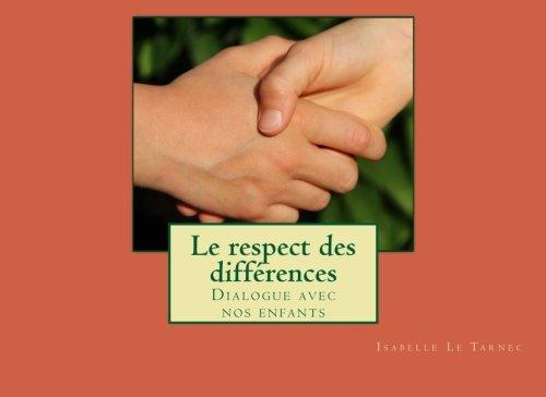 Le respect des differences: Dialogue avec nos enfants