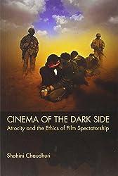 Cinema of the Dark Side: Atrocity and the Ethics of Film Spectatorship