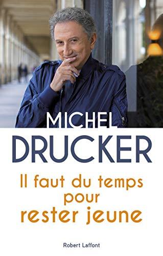 Il faut du temps pour rester jeune par Michel DRUCKER