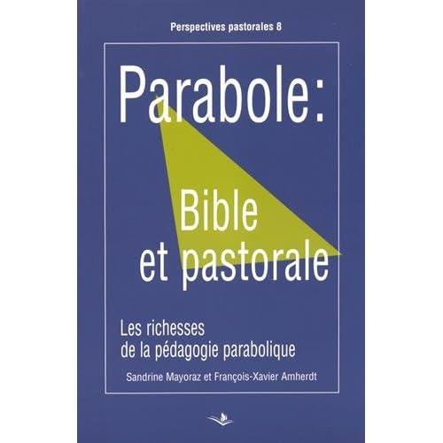 Parabole : Bible et pastorale : Les richesses de la pédagogie parabolique