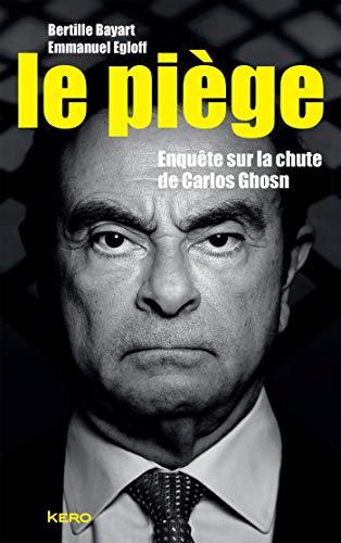 Le piège: Enquête sur la chute de Carlos Ghosn