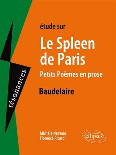 Étude sur le Spleen de Paris - Petits poèmes en prose