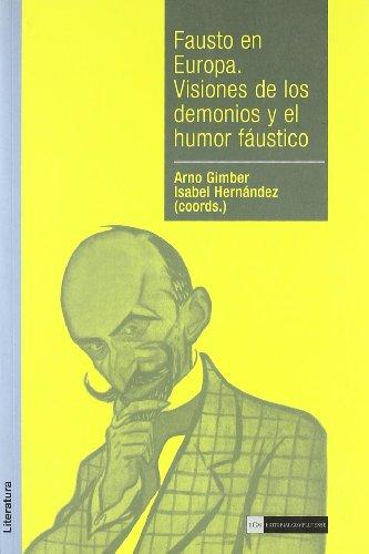 Fausto en Europa. Visiones de los demonios y el humor fáustico (Académica)