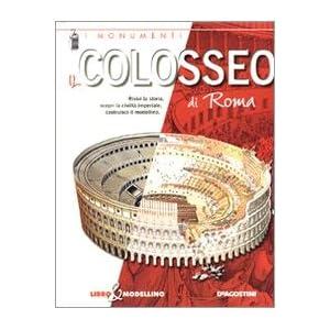 Il colosseo di Roma. Libro & modellino