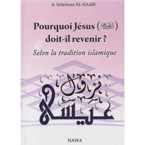 Pourquoi Jésus doit-il revenir ? Selon la tradition islamique - 2ème édition