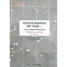 Veinte poemas de viaje y una canción  desesperada: Antología de poesía de viaje (Fuera de colección) (Spanish Edition)