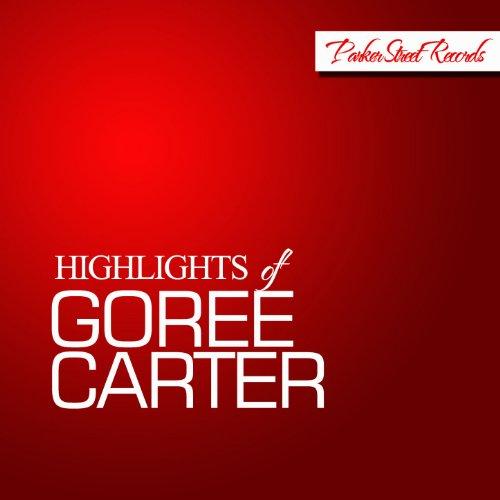 Highlights of Goree Carter