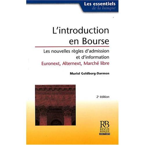 L'introduction en bourse : Les nouvelles règles d'admission et d'information-Euronext, Alternext, Marché libre