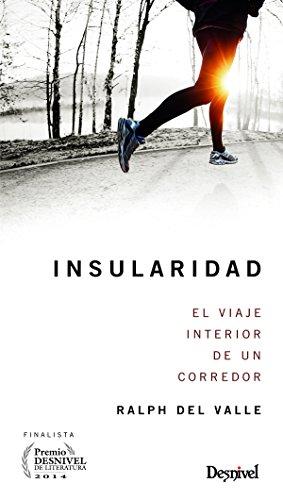 Insularidad. El viaje interior de un corredor (Literatura (desnivel))