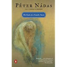 The End of a Family Story by Peter Nadas (2000-06-01)