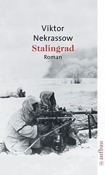 Stalingrad: Roman von [Nekrassow, Viktor]