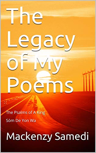 The Legacy of My Poems: The Psalms of A King (English Edition)