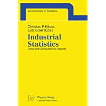 Industrial Statistics: Aims and Computational Aspects. Proceedings of the Satellite Conference to the 51st Session of the International Statistical ... 16-17, 1997. (Contributions to Statistics)