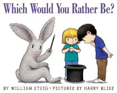 [(Which Would You Rather be )] [Author: William Steig] [May-2005]