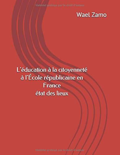 L'ÉDUCATION À LA CITOYENNETÉ À L'ÉCOLE RÉPUBLICAINE EN FRANCE: ÉTAT DES LIEUX