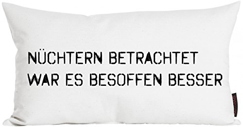 "Kissen ZITATE Nüchtern betrachtet - 30x50 cm ""Made in Germany"""