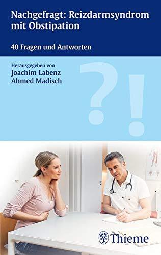 Reizdarmsyndrom mit Obstipation: 40 Fragen und Antworten