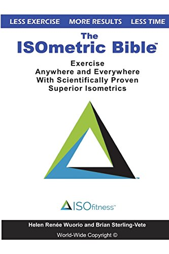 The ISOmetric Bible: Exercise Anywhere with Scientifically Proven Isometrics por Brian Sterling-Vete