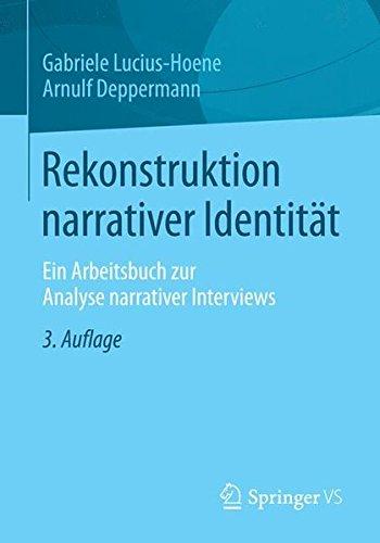 Rekonstruktion narrativer Identität: Ein Arbeitsbuch zur Analyse narrativer Interviews