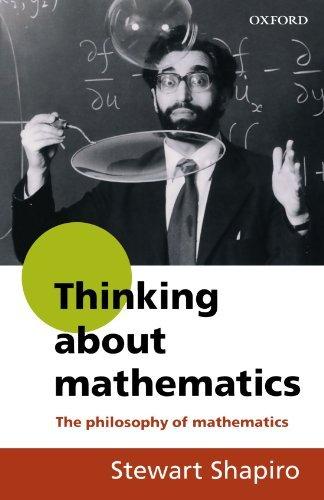 Thinking About Mathematics: The Philosophy of Mathematics by Stewart Shapiro (2001-08-09)