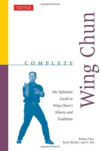 Complete Wing Chun: The Definitive Guide to Wing Chun's History and Traditions (Complete Martial Arts) by Robert Chu (1998-06-15)