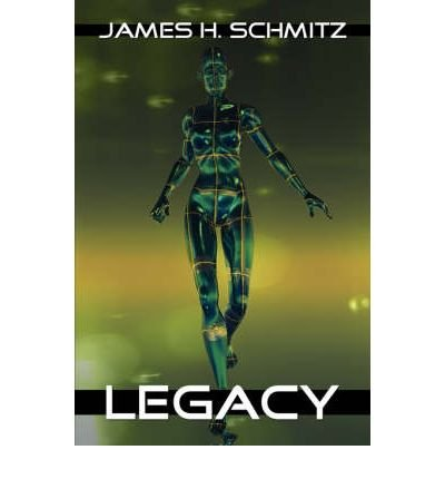 { LEGACY } By Schmitz, James H ( Author ) [ May - 2007 ] [ Paperback ]