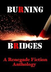 Burning Bridges: A Renegade Fiction Anthology (English Edition)