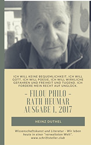 Wissenschaftskunst und Literatur - Wir leben heute in einer verwalteten Welt.: Filou Philo  Rath Heumar  Ausgabe 1, 2017 (Filou Philo Rath Heumar  Ausgabe 1, 2017) von [Duthel, Heinz]