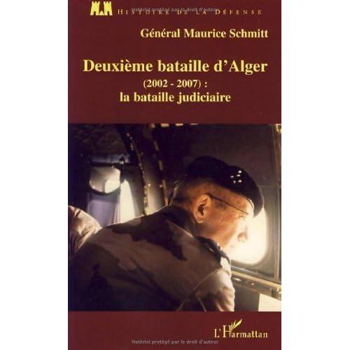 Deuxième bataille d'Alger (2002-2007) : La bataille judiciaire de Maurice Schmitt (23 janvier 2008) Broché