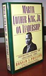 Martin Luther King, Jr. On Leadership: Inspirational Wisdom for Challenging Times by Donald T. Phillips (1999-05-03)