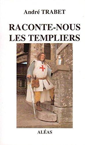 Raconte-Nous les Templiers