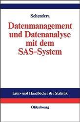 Datenmanagement und Datenanalyse mit dem SAS-System: Vom Einsteiger zum Profi (Lehr- Und Handbucher Der Statistik) (Lehr- und Handbücher der Statistik)