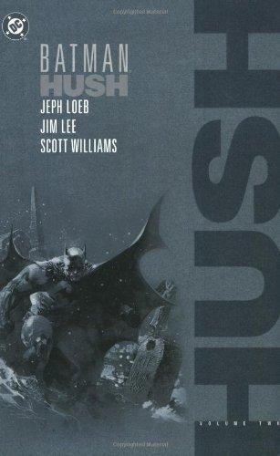 Batman Hush (Batman Hush) Volume Two by Jim Lee (Artist) › Visit Amazon's Jim Lee Page search results for this author Jim Lee (Artist), Jeph Loeb (25-Mar-2005) Paperback