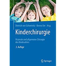 Kinderchirurgie: Viszerale und allgemeine Chirurgie des Kindesalters (Springer Reference Medizin)