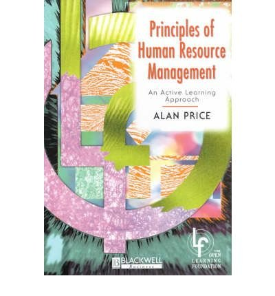[(Principles of Human Resource Management: An Active Learning Approach )] [Author: Alan Price] [Aug-2000]