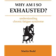 Why Am I So Exhausted?: understanding chronic fatigue syndrome