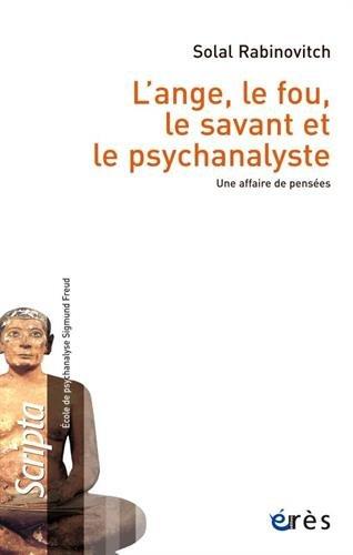 ANGE LE FOU LE SAVANT ET LE PSYCHANALYSTE (L') - UNE AFFAIRE DE PENSEES