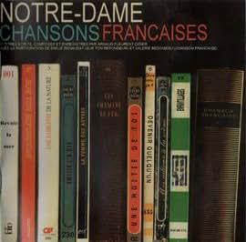 Notre Dame : Chansons Françaises