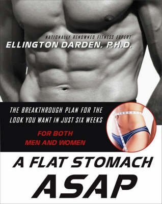 a-flat-stomach-asap-the-look-you-want-in-just-six-weeks-by-ellington-darden-published-january-1999