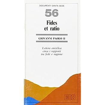 Fides Et Ratio. Lettera Enciclica Circa I Rapporti Tra Fede E Ragione