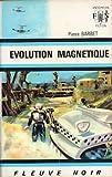 Évolution magnétique